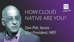 How cloud native are you? Dan Pitt, Senior Vice President, MEF