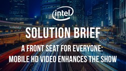 Solution Brief - A front row seat for everyone: Mobile HD video enhances the show