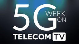 5G Week on TelecomTV