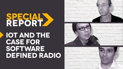SPECIAL REPORT:  IoT and the case for software defined radio