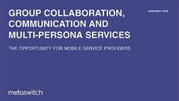 Group Collaboration, Communication and Multi-Persona Services