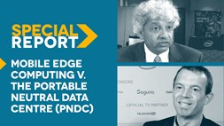 SPECIAL REPORT: Mobile Edge Computing v. the Portable Neutral Data Centre (PNDC)